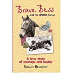 img - for [(Brave BESS and the ANZAC Horses (1 Volume Set) )] [Author: Susan Brocker] [May-2011] book / textbook / text book
