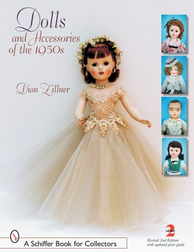 Dolls And Accessories of the 1950s (Schiffer Book for Collectors)