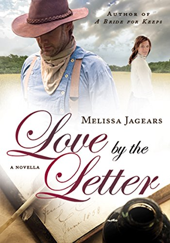 Love by the Letter (Unexpected Brides): A Novella by [Jagears, Melissa]