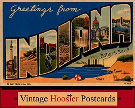 Greetings from Indiana: Vintage Hoosier Postcards