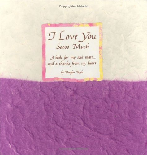 Download I Love You Soooo Much: A Book for My Soul Mate-- And a Thanks from My Heart (Blue Mountain Arts Collection) pdf