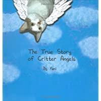 The True Story of Critter Angels by Yani by Shendl Diamond (2005) Hardcover