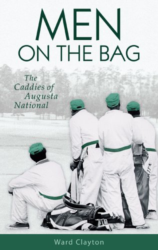 - Men on the Bag: The Caddies of Augusta National