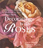 Decorating with Roses, Victoria Magazine Editors, 1588162354