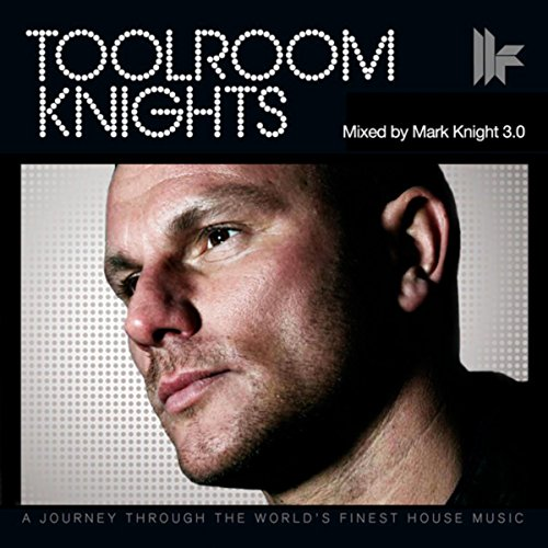 ... Toolroom Knights Mixed By Mark.