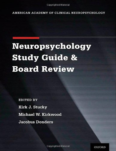 Clinical Neuropsychology Study Guide and Board Review (American Academy of Clinical Neuropsychology)