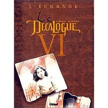 DÉCALOGUE T06 (LE) : L'ÉCHANGE