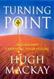 Front cover for the book Turning point: Australians choosing their future by Hugh Mackay