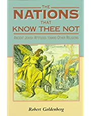 The Nations That Know Thee Not: Ancient Jewish Attitudes toward Other Religions