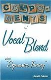 Components of Vocal Blend, Gerald R. Eskelin, 1886209308