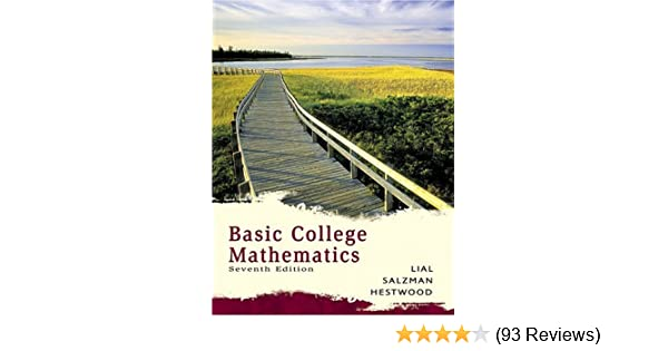 Basic college mathematics (7th edition): margaret l. Lial, stanley.