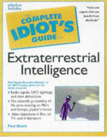 Complete Idiot's Guide to Extraterrestrial Intelligence (The Complete Idiot's Guide)