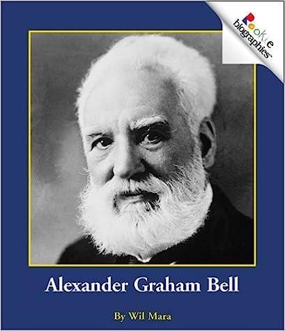 Alexander Graham Bell (Rookie Biographies)