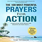 The 100 Most Powerful Prayers for Action: Condition Your Mind for Massive Action Daily | Toby Peterson