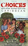 Choices and Other Stories from the Caribbean, Alma Flor Ada and Janet Thorne, 0377002577