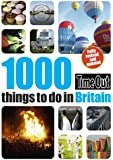 1000 things to do in Britain 2nd edition: Revised & Updated (Time Out 1000 Things to Do in Britain)