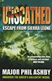 Front cover for the book Unscathed: Escape from Sierra Leone by Ashby Philip