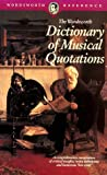 Wordsworth Dictionary of Musical Quotations (Wordsworth Reference)