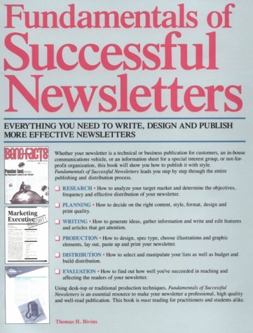 Fundamentals of Successful Newsletters: Everything You Need to Write, Design, and Publish More Effective Newsletters (Business)