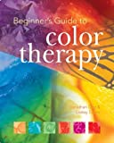 Beginner's Guide to Color Therapy, Jonathan Dee and Lesley Taylor, 1402710119