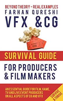 VFX and CG Survival Guide for Producers and Film makers (VFX and CG Survival Guides Book 1) (English Edition) por [Qureshi, Farhan]