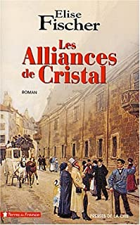 Les alliances de cristal : roman