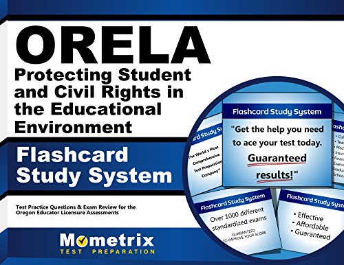ORELA Protecting Student and Civil Rights in the Educational Environment Flashcard Study System: ORELA Test Practice Questions & Exam Review for the Oregon Educator Licensure Assessments (Cards)