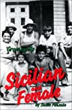 "Growing up Sicilian and Female : ""In America, in a Small Town, in the 30s"", Penzato, Sadie, 0963233106"
