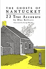 The Ghosts of Nantucket: 23 True Accounts Paperback