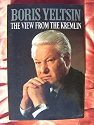 The View from the Kremlin: The President's Journal, 1991-93