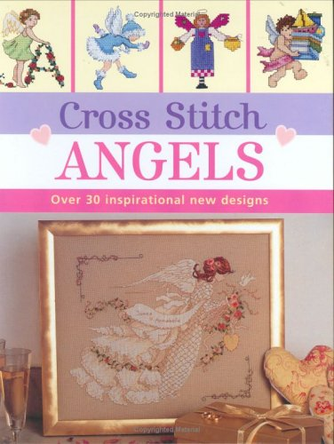 Cross Stitch Angels: over 30 inspirational new designs )