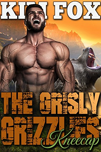 The Grisly Grizzlies: Kneecap (The Grizzly Bear Shifters of Redemption Creek Book 3) ()