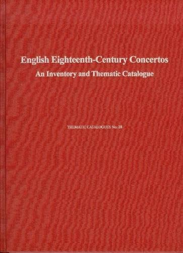 English Eighteenth-Century Concertos: An Inventory And Thematic Catalogue (Thematic Catalogues) pdf