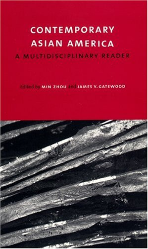 Contemporary Asian America: A Multidisciplinary Reader [an anthology]