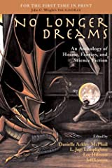 No Longer Dreams: An Anthology of Horror, Fantasy, and Science Fiction Paperback