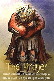 The Prayer: A Christmas Classic For Everyday Of The Year by [Myers, Stephan J]