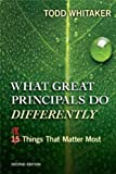 What Great Principals Do Differently: Eighteen Things That Matter Most, Todd Whitaker, 1596672005