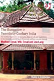 The Bungalow in Twentieth-Century India (Ashgate Studies in Architecture), Jon Lang, Madhavi Desai, Miki Desai, 1409427382