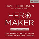 #6: Hero Maker: Five Essential Practices for Leaders to Multiply Leaders