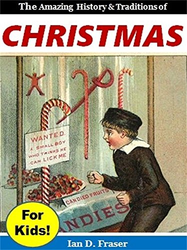 Christmas for Kids: The Amazing History & Traditions of - Christmas Traditions Kids