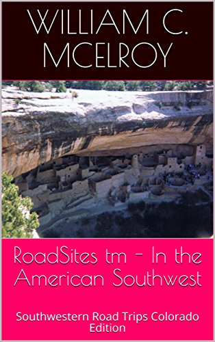 RoadSites tm - In the American Southwest: Southwestern Road Trips Colorado Edition by [McElroy, William C. ]