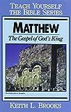 Matthew- Teach Yourself the Bible Series: Gospel of God's King