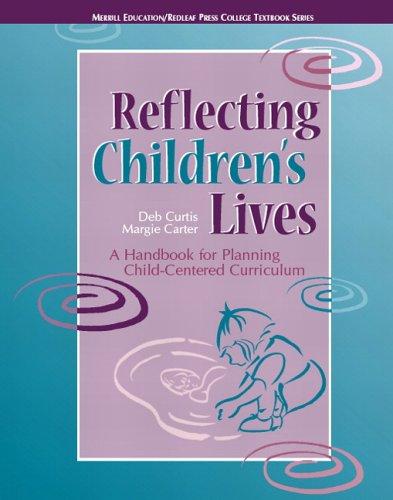 Reflecting Children's Lives: A Handbook for Planning Child-Centered Curriculum (Redleaf Press Series) (Merrill Education