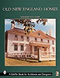 img - for Old New England Homes (Schiffer Book for Collectors) book / textbook / text book