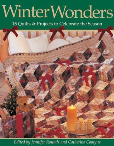 Winter Wonders: 15 Quilts and Projects to Celebrate the Season