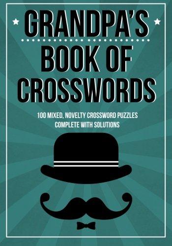 Grandpa's Book Of Crosswords: 100 novelty crosswords