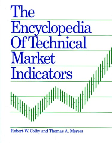 The Encyclopedia of Technical Market Indicators (Best Stock Market Technical Indicators)