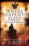 Where Serpents Sleep (Sebastian St. Cyr Mysteries (Paperback))