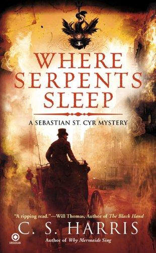 Where Serpents Sleep: A Sebastian St. Cyr Mystery, Book 4