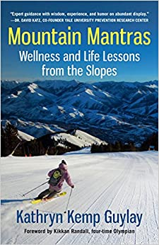 Book Mountain Mantras: Wellness and Life Lessons from the Slopes